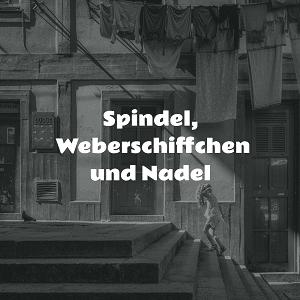 Spindel, Weberschiffchen und Nadel